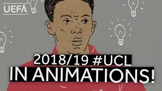 The 2018/19 #UCL story told through...ANIMATIONS!!