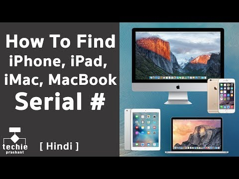 How To Find Serial Number Of iPhone, iPad, iMac, MacBook? [HINDI]