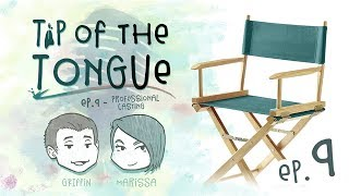 Tip of the Tongue - VOICE ACTING | How to Get Cast and Casting (ft. Marissa Lenti + Griffin Puatu)