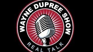 LIVE: THE WAYNE DUPREE PROGRAM 3/29/17