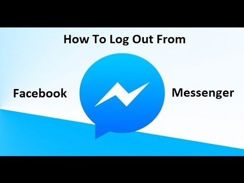 How To Logout From Facebook Messenger 2018