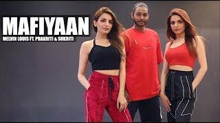 Mafiyaan | Melvin Louis ft. Prakriti & Sukriti