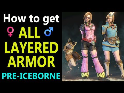 MHW: All Layered Armor (male & female) | Where to get | Preview Showcase |  Guide | Pre-Iceborne