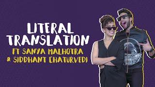 Literal Translations Ft Sanya Malhotra & Siddhant Chaturvedi | MissMalini