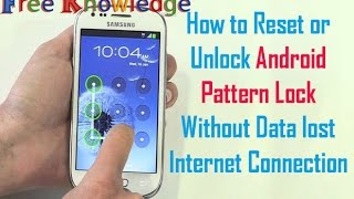 How To Unlock The Forgotten Phone Lock Pattern Lock Remove Without Da