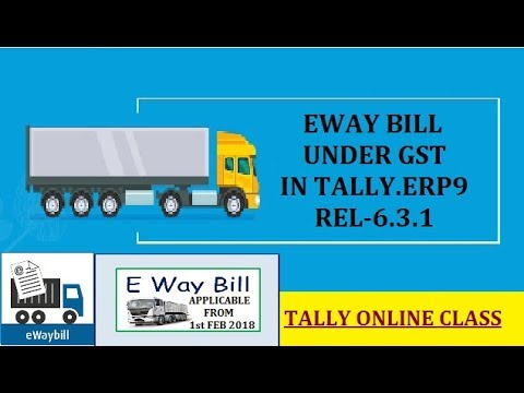 EWAY BILL REGISTRATION/FORMATS/USING IN GST TALLY