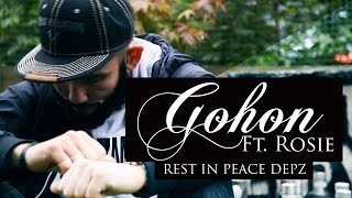 P110 - Gohon Ft. Rosie - Rest In Peace Depz [Music Video]