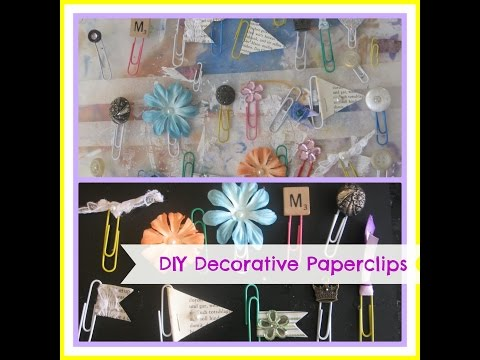 how to make decorative paperclips bookmarks /DIY paper clip embellishments