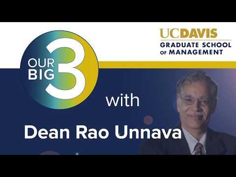 Dean Unnava's Big 3   April 2018   UC Davis Graduate School of Management