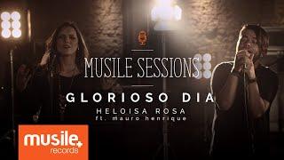 Heloisa Rosa - Glorioso Dia - ft. Mauro Henrique (Live Session)