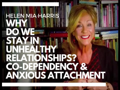 Co-Dependency & Anxious Attachment - Why do we stay in unhealthy relationships? Relationship Advice