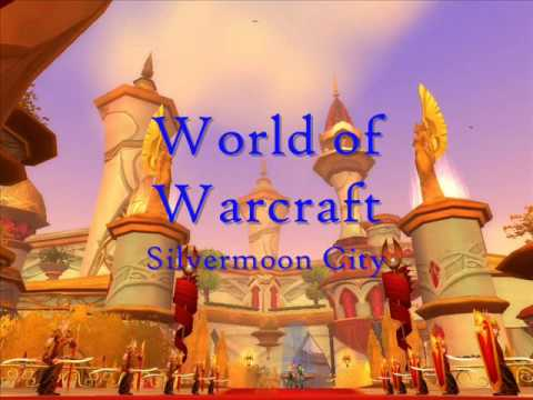 World of Warcraft Soundtrack: Silvermoon City