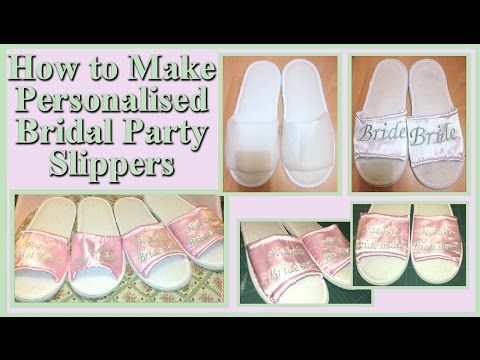 Wedding Series - DIY - Personalised Bridesmaid Slippers