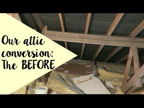 Our Attic Conversion: The BEFORE