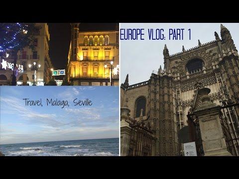 Europe Vlog Part 1   Travel, Malaga, Seville