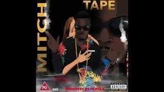 Mitch - 3 Worlds ft Squeeks, Chubby | The Mitch Tape 2017
