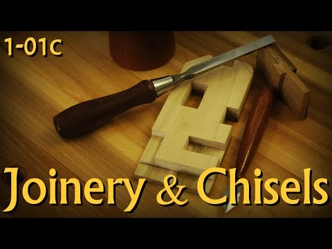1-01c: Joinery & Chisels - Pt 3 of Introduction to Woodworking
