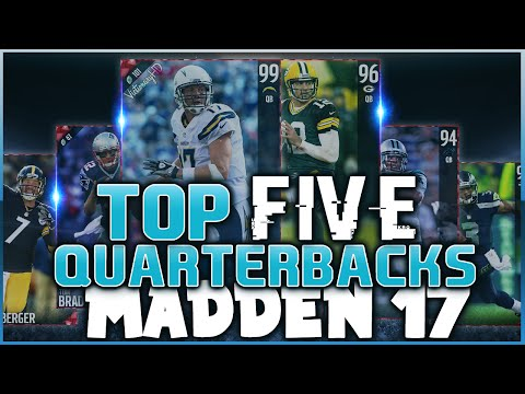 TOP 5 QB PLAYER RATINGS IN MADDEN NFL 17! CAM NEWTON, BRADY, RODGERS AND MORE! MUT 17 CARD ART!
