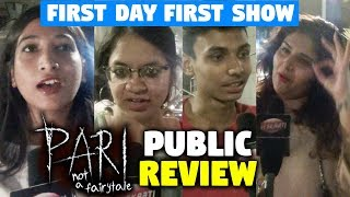 Pari Movie Public Review | First Day First Show | Reaction | Honest Review | Anushka Sharma