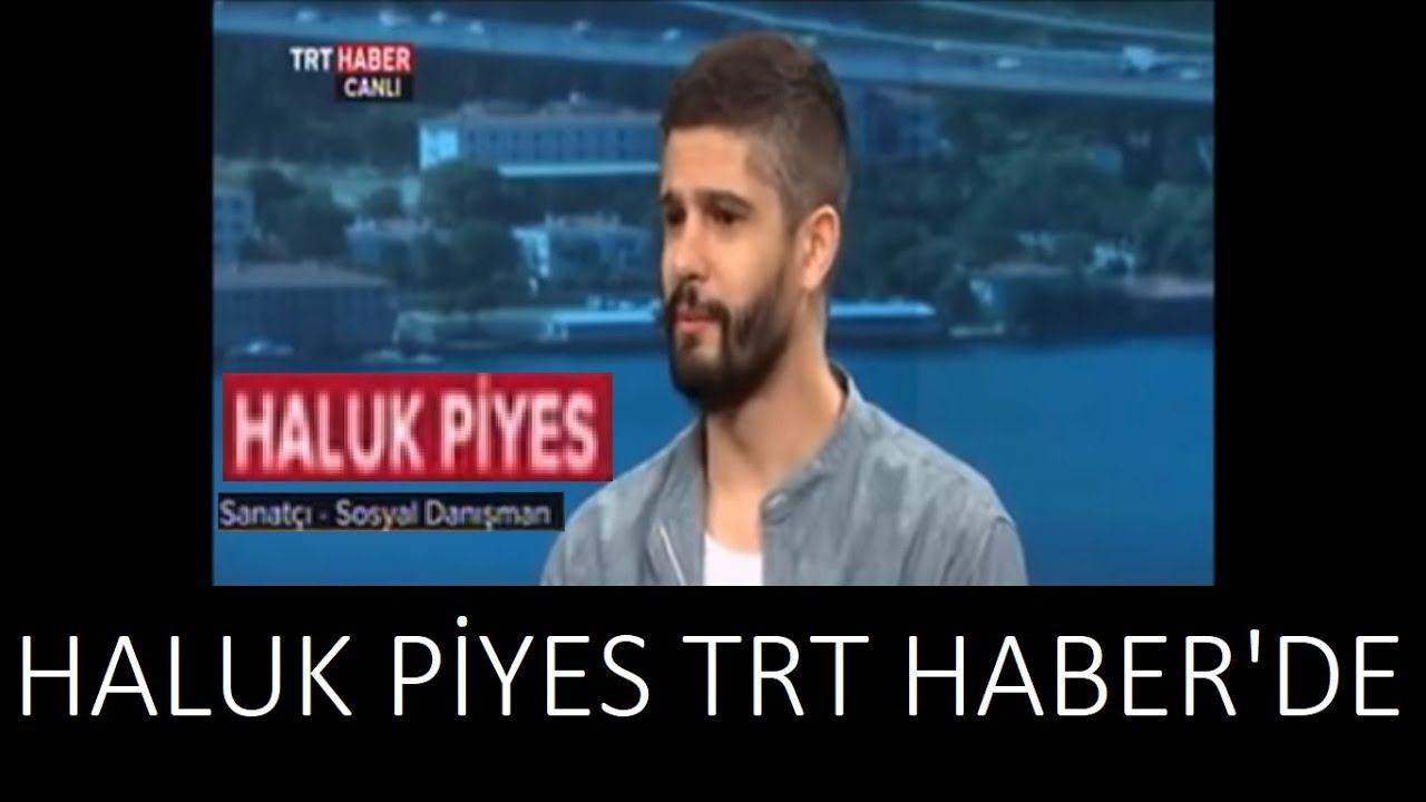 HALUK PİYES TRT HABER'DE