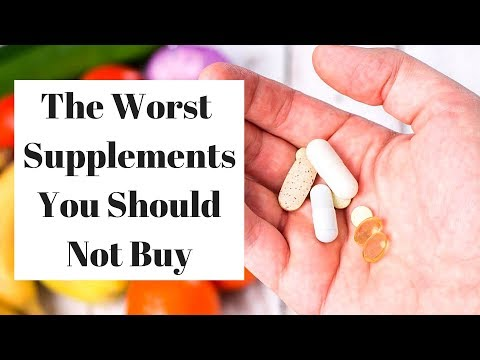 WHAT ARE THE WORST SUPPLEMENTS?