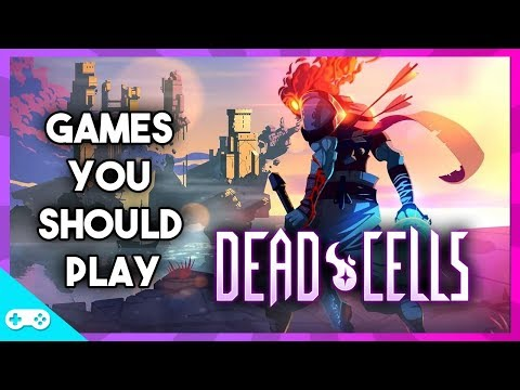 Dead Cells: The Best Early Access Game Ever? - Games You Should Play