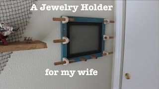 A jewelry holder for my wife | DIY