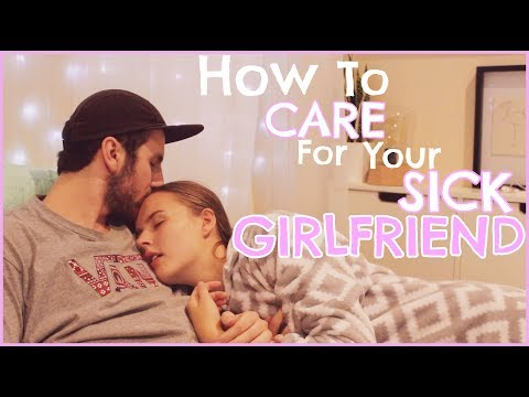 How To Care For Your Sick Girlfriend | Amber Reynoldson