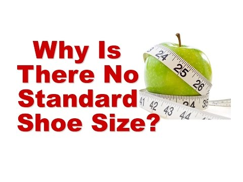 Why is there no standard shoe size