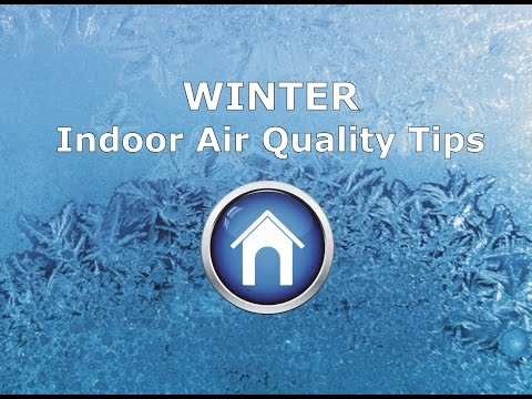 Winter Indoor Air Quality Tips