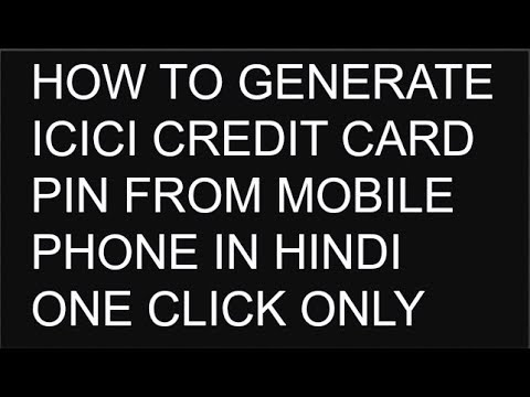 How to Generate ICICI Credit Card PIN From Mobile Phone in Hindi 2018
