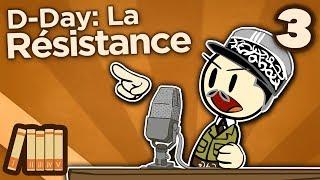 D Day - III: La Résistance - Extra History