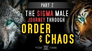 Sigma Male Journey Through Order & Chaos | Yin & Yang | Seeking Inner Balance & Sigma Sovereignty🐅