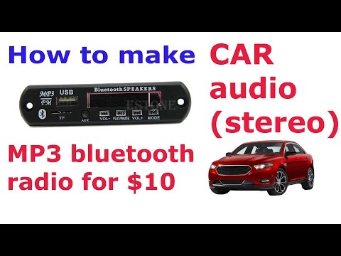 How to make car audio/stereo (mp3/bluetooth/radio) for $10