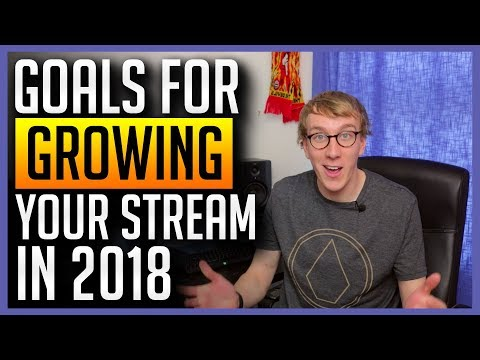 ✅ Setting Twitch/YouTube Goals for 2018