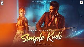 Simple Kudi ( Full Video ) | Sarmad Qadeer | New Punjabi Songs 2018 | Latest Punjabi Songs 2018