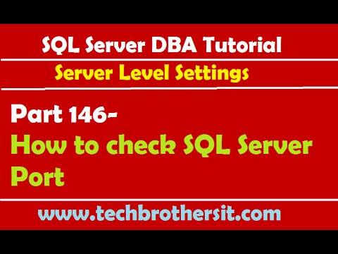 SQL Server DBA Tutorial 146-How to check SQL Server Port