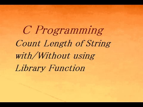 C Program to Count Length of String with/Without using Library Function