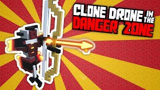 Flame Bow Challenge! - Clone Drone in the Danger Zone Gameplay