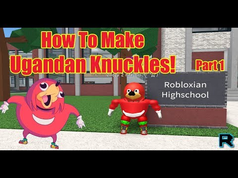 How To Make Ugandan Knuckles! - Robloxian Highschool - Part 1