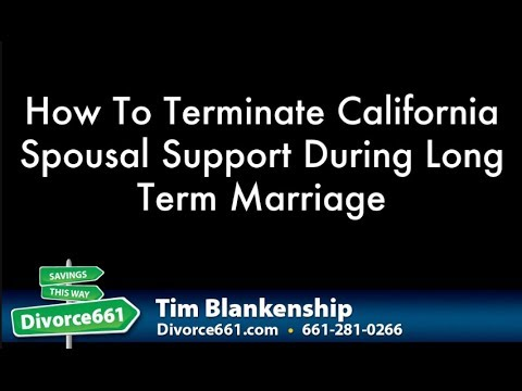 How To Terminate California Spousal Support During Long Term Marriage