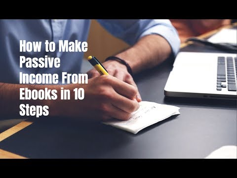 How to Make Passive Income From Ebooks in 10 Steps