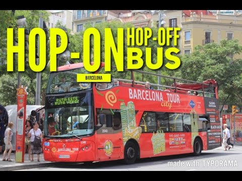 BARCELONA Hop On Hop Off Bus Travel Guide Must See & Do 2017