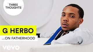 G Herbo - Three Thoughts On Fatherhood