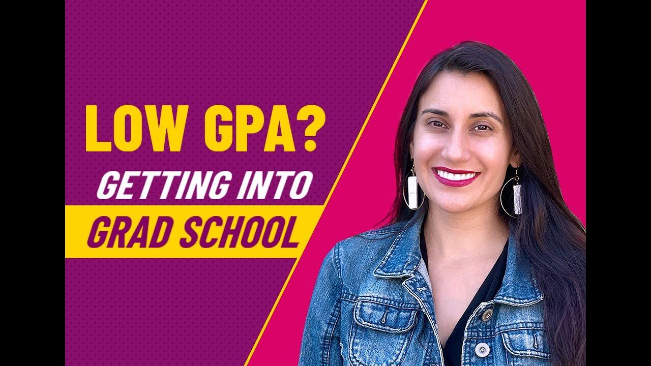Low GPA? 6 Strategies for Getting Into Grad School in 2020