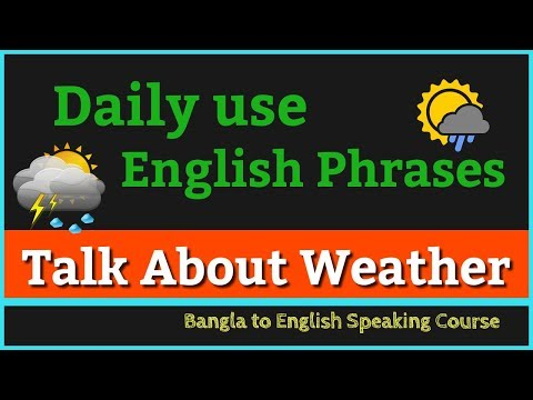 Talking about Weather in English | Daily use English Phrases | Bangla to English tutorial