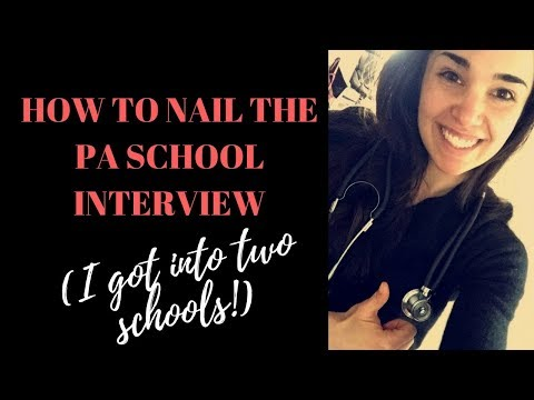 MY 10 TIPS ON HOW TO NAIL THE PA SCHOOL INTERVIEW!