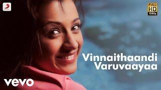Vinnaithaandi Varuvaayaa - Title Track Tamil Lyric   A.R. Rahman   STR