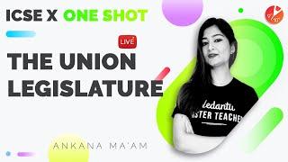 The Union Legislature in One Shot | ICSE Class 10 Civics Chapter 5 (SST) | Selina Solution | Vedantu
