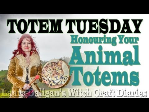 Totem Tuesday - Honouring Your Animal Totems